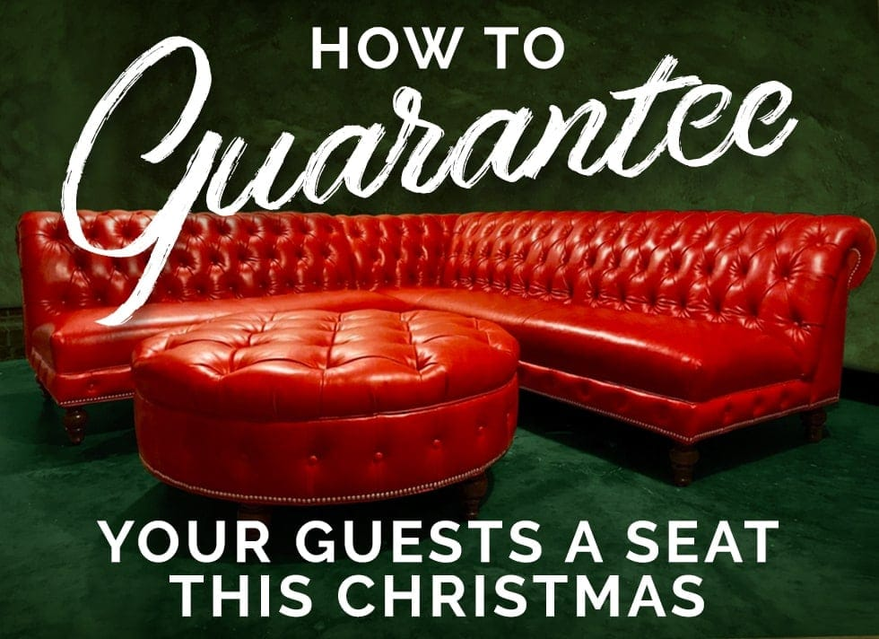 How To Guarantee Your Guests A Seat This Christmas